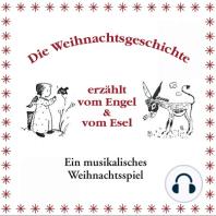 Die Weihnachtsgeschichte erzählt vom Engel & vom Esel