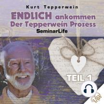Endlich ankommen-Der Tepperwein Prozess! Seminar Life - Teil 1