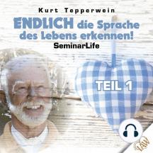 Endlich die Sprache des Lebens erkennen! Seminar Life - Teil 1