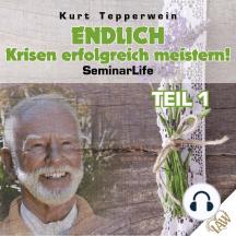 Endlich Krisen erfolgreich meistern! Seminar Life - Teil 1