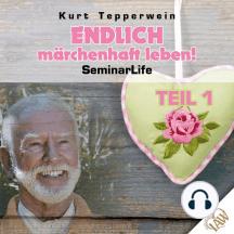 Endlich märchenhaft leben! Seminar Life - Teil 1