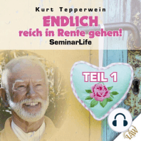 Endlich reich in Rente gehen! Seminar Life - Teil 1