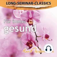 Long-Seminar-Classics - Für immer gesund