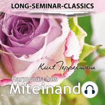 Long-Seminar-Classics - Harmonisches Miteinander