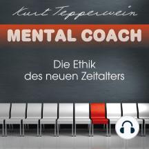 Mental Coach: Die Ethik des neuen Zeitalters