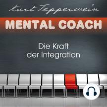 Mental Coach: Die Kraft der Integration