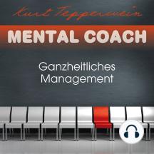 Mental Coach: Ganzheitliches Management