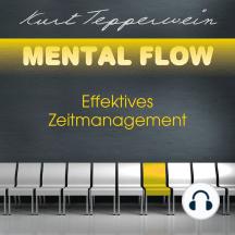 Mental Flow: Effektives Zeitmanagement