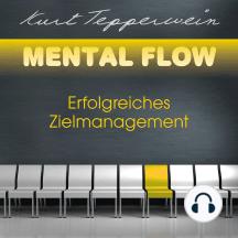 Mental Flow: Erfolgreiches Zielmanagement