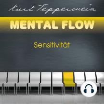 Mental Flow: Sensitivität