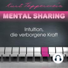Mental Sharing: Intuition, die verborgene Kraft