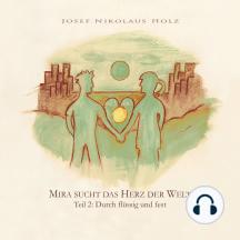 Mira sucht das Herz der Welt (Teil 2: Durch flüssig und fest)