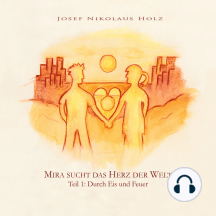 Mira sucht das Herz der Welt (Teil1: Durch Eis und Feuer)
