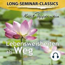 Long-Seminar-Classics - Lebensweisheiten als Weg