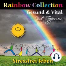 Rainbow Collection: Gesund und vital (Stressfrei leben)