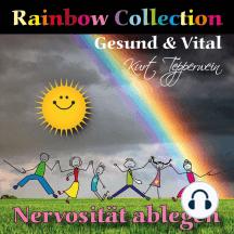 Rainbow Collection: Gesund und vital (Nervosität ablegen)