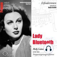 Erfinderinnen - Lady Bluetooth (Hedy Lamarr und das Frequenzsprungverfahren)