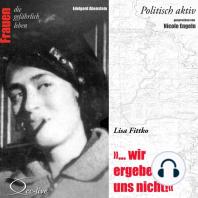 """Politisch aktiv - """"... Wir ergeben uns nicht!"""" (Lisa Fittko)"""
