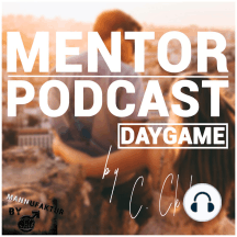Mentor Podcast: Daygame by Constantin Ckelevra
