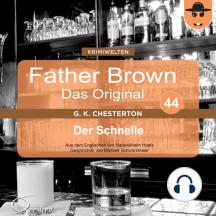 Father Brown 44 - Der Schnelle (Das Original)