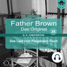 Father Brown 36 - Das Lied vom Fliegenden Fisch (Das Original)