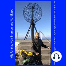 Mit Fahrrad von Bremen ans Nordkapp: 4000 km - 70 Tage - 5 Länder - Reisetagebuch