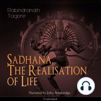Sadhana, the Realisation of Life