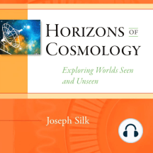 Horizons of Cosmology: Exploring Worlds Seen and Unseen