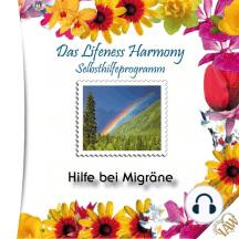 Das Lifeness Harmony Selbsthilfeprogramm: Hilfe bei Migräne