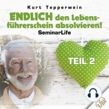 Endlich den Lebensführerschein absolvieren! Seminar Life - Teil 2
