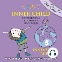 Inner Child - Instrumentale Klangreise nach Innen, Vol. 5