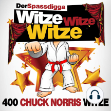Witze Witze Witze: 400 Chuck Norris Witze