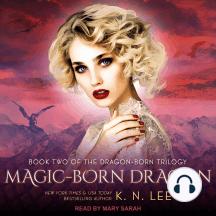 Magic-Born Dragon: Dragon Born Trilogy, Book 2