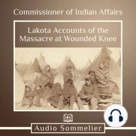 Lakota Accounts of the Massacre at Wounded Knee