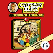 Captain Blitz und seine Freunde, Folge 22: Gefährlicher Irrtum