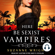 Here Be Sexist Vampires: Deep in Your Veins, Book 1