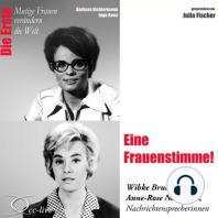 Die Erste - Eine Frauenstimme! (Wibke Bruhns Und Anne-Rose Neumann, Nachrichtensprecherinnen)