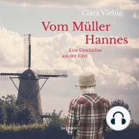 Vom Müller Hannes - Eine Geschichte aus der Eifel (Ungekürzt)