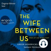 Wife Between Us, The - Wer ist sie wirklich? (Gekürzte Lesung)