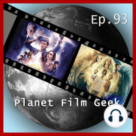 Planet Film Geek, PFG Episode 93