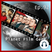 Planet Film Geek, PFG Episode 92