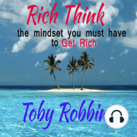 Rich Think - The Mindset you must have to get Rich