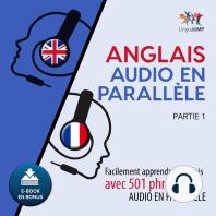 Anglais audio en parallèle - Facilement apprendre l'anglais avec 501 phrases en audio en parallèle - Partie 1