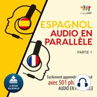 Espagnol audio en parallèle - Facilement apprendre l'espagnol avec 501 phrases en audio en parallèle - Partie 1