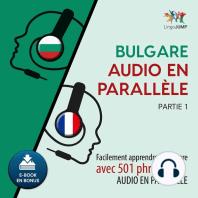 Bulgare audio en parallèle - Facilement apprendre le bulgare avec 501 phrases en audio en parallèle - Partie 1