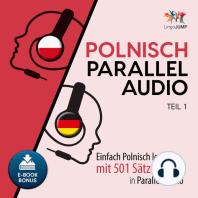 Polnisch Parallel Audio - Einfach Polnisch lernen mit 501 Sätzen in Parallel Audio - Teil 1