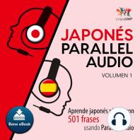 Japonés Parallel Audio – Aprende japonés rápido con 501 frases usando Parallel Audio - Volumen 1