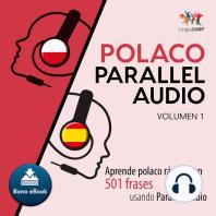 Polaco Parallel Audio – Aprende polaco rápido con 501 frases usando Parallel Audio - Volumen 1