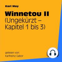 Winnetou II (Kapitel 1 bis 3)