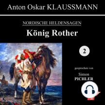 König Rother: Nordische Heldensagen 2